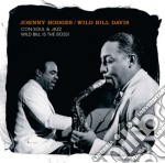 Johnny Hodges / Wild Bill Davis - Con Soul & Jazz - Wild Bill Is The Boss! cd musicale di Davis Hodges johnny