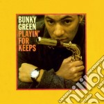 Playin' for keeps cd musicale di Green Bunky