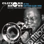 At the cotton club 1956 cd musicale di Clifford Brown