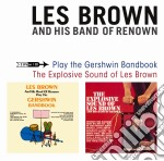 Les Brown - The Gershwin Bandbook / The Explosive Sound Of Les Brown cd musicale di Brown les and his ba