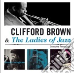 Brown Clifford & The Ladies Of Jazz - Complete Recordings cd musicale di The Brown clifford
