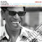 Earl Hines - Classic Trio Sessions cd musicale di Earl Hines