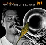 Frank Rosolino - Let's Make It cd musicale di ROSOLINO FRANK QUINT
