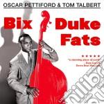 Pettiford / Talbert - Bix, Duke, Fats & More! cd musicale di Tal Pettiford oscar