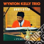 UNDILUTED/IT'S ALL RIGHT                  cd musicale di Kelly Wynton