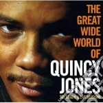 THE GREAT WIDE WORLD OF..                 cd musicale di Quincy Jones