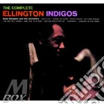 Ellington Duke - The Complete Ellington Indigos cd musicale di DUKE ELLINGTON