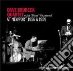 Brubeck Dave - At Newport 1956 & 1959 cd musicale di Dave Brubeck
