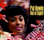 Pat Bowie - Out Of Sight! cd musicale di Pat Bowie