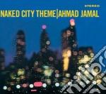NAKED CITY THEME                          cd musicale di Ahmad Jamal