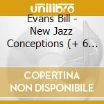 NEW JAZZ CONCEPTIONS                      cd musicale di EVANS BILL