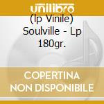 (LP VINILE) SOULVILLE - LP 180GR.                     lp vinile di WEBSTER BEN QUIN