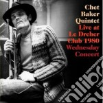 Chet Baker - Live At Le Dreher Club 1980 - Wednesday Concert cd musicale di Chet Baker