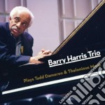 PLAYS TADD DAMERON & THELONIOUS MONK      cd musicale di Barry Harris