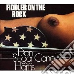 FIDDLER ON THE ROCK cd musicale di Harris don sugar can
