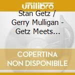 GETZ MEETS MULLIGAN IN HI-FI              cd musicale di Mulligan Getz stan