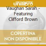 Vaughan Sarah - Featuring Clifford Brown cd musicale di Sarah Vaughan