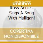 Ross Annie - Sings A Song With Mulligan! cd musicale di Annie Ross