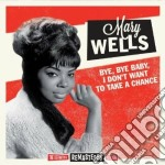 Bye bye baby, i don't want to take a cha cd musicale di Mary Wells