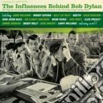 The influences behind bob dylan cd musicale di Artisti Vari