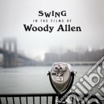 Woody Allen - Swing In The Films Of Woody Allen cd musicale di Woody Allen