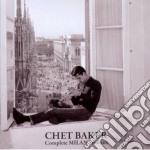 Chet Baker - Complete Milan Sessions cd musicale di Chet Baker