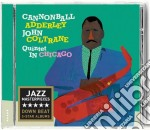 QUINTET IN CHICAGO (+ CANNONBALL TAKES C  cd musicale di ADDERLEY CANNONBALL-JOHN COLTR