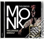 Thelonious Monk - Thelonious Himself / Portrait Of An Ermite cd musicale di Thelonious Monk
