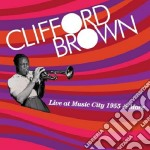 Clifford Brown - Live At Music City 1955 & More cd musicale di Clifford Brown