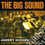 Johnny Hodges And The Elllington Men - The Big Sound cd musicale di Johnny Hodges