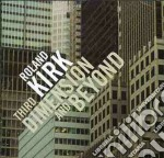 Roland Kirk - Third Dimension And Beyond cd musicale di ROLAND KIRK