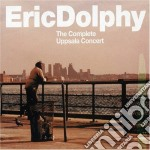 Eric Dolphy - The Complete Uppsala Concert cd musicale di Eric Dolphy