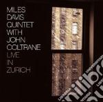 Davis Miles, Coltrane John - Davis Miles, Coltrane John-live In Zurich cd musicale di Coltran Davis miles