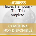 THE TRIO (COMPLETE SESSIONS) cd musicale di Hampton Hawes