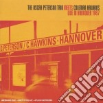 Oscar Peterson / Coleman Hawkins - Live In Hannover 1967 cd musicale di PETERSON OSCAR TRIO