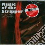 David Rose - Music Of The Stripper cd musicale di Rose david and his o