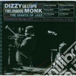 Dizzy Gillespie / Thelonious Monk - Unissued In Europe 1971 cd musicale di Mon Gillespie dizzy