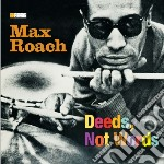DEEDS, NOT WORDS (+ AT NEWPORT 1958)      cd musicale di Max Roach