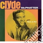 CLYDE (+ ROCK & ROLL)                     cd musicale di Clyde Mcphatter