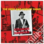 Coleman Hawkins - The High And Mighty Hawk cd musicale di Coleman Hawkins
