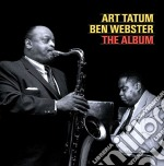 Art Tatum / Ben Webster - The Album cd musicale di Webster b Tatum art