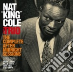 Nat King Cole - The Complete After Midnight Sessions cd musicale di KING COLE NAT