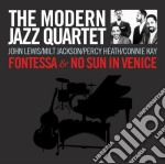 FONTESSA + NO SUN IN VENICE               cd musicale di THE MODERN JAZZ QUAR