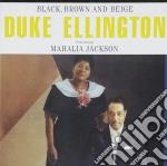 Duke Ellington - Black, Brown And Beige cd musicale di DUKE ELLINGTON