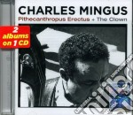 PITHECANTROPUS ERECTUS + THE CLOWN        cd musicale di Charles Mingus