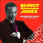 Quincy Jones - The Birth Of A Band - Complete Edition cd musicale di Quincy Jones