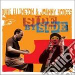 SIDE BY SIDE                              cd musicale di ELLINGTON DUKE-JOHNNY HODGES