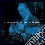 Django Reinhardt - Plays The Blues cd musicale di Django Reinhardt