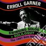 Erroll Garner - Swinging Solos / Soliloquy cd musicale di Erroll Garner