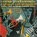 Lorez Alexandria - Early In The Morning / Deep Roots cd musicale di Lorez Alexandria